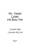 Mr. Teddy Loses His Bow Tie!