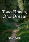 Two Roads, One Dream