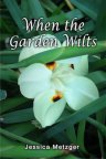 When the Garden Wilts